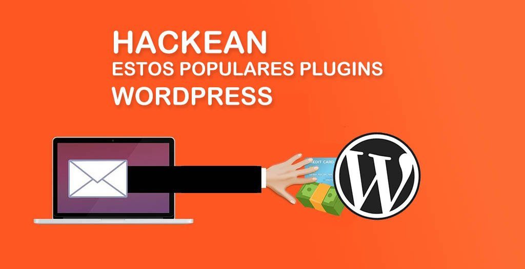 plugins populares de wordpress hackers